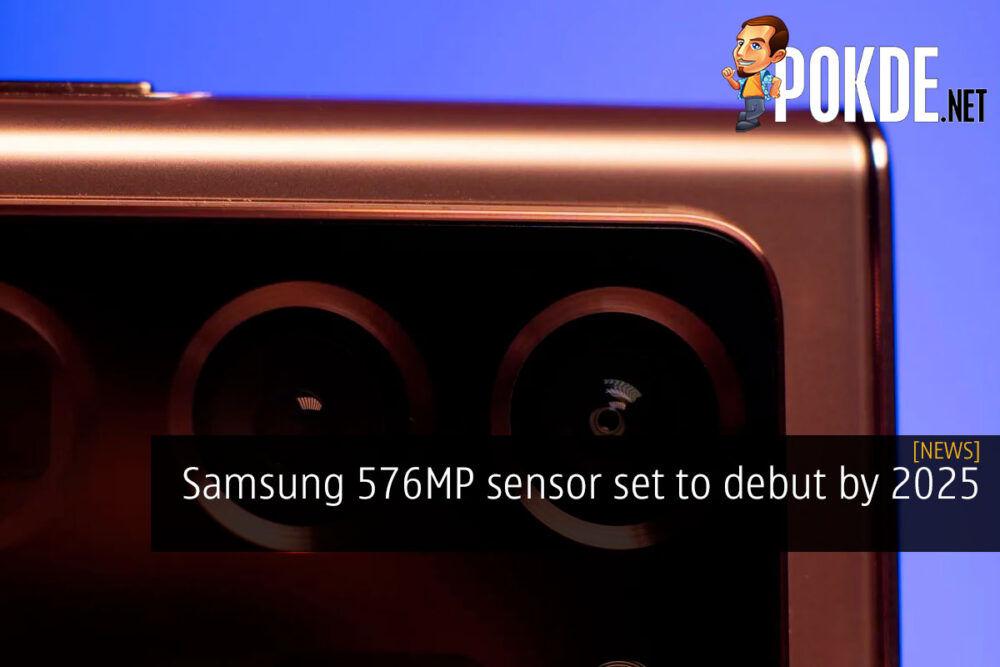 Samsung 576MP sensor set to debut by 2025 20
