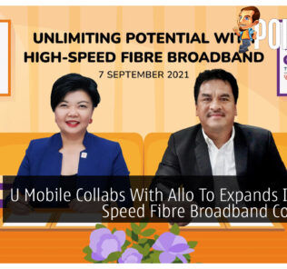 U Mobile Collabs With Allo To Expands Its High Speed Fibre Broadband Coverage 20