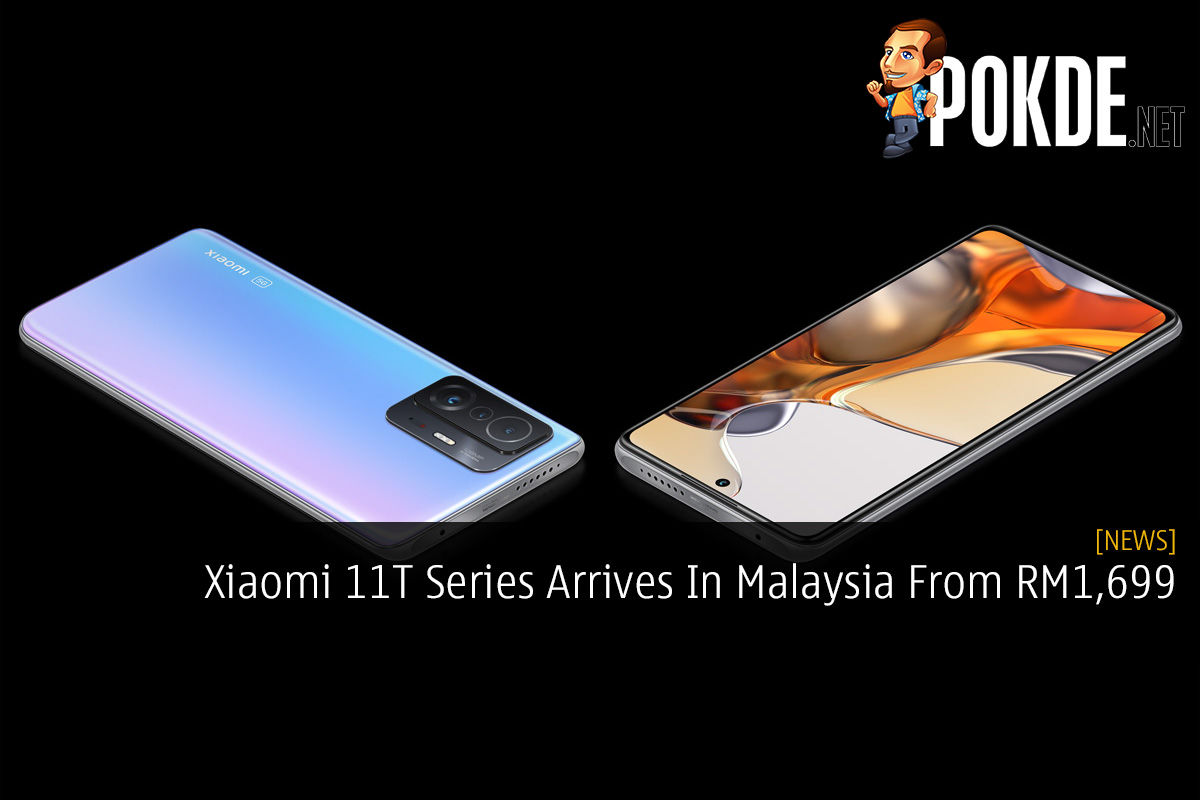Xiaomi 11T Series Arrives In Malaysia From RM1,699 5