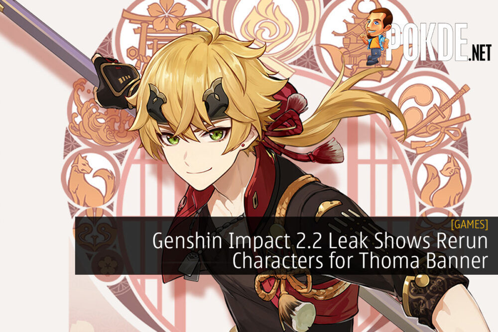 Genshin Impact 2.2 Leak Shows Rerun Characters for Thoma Banner