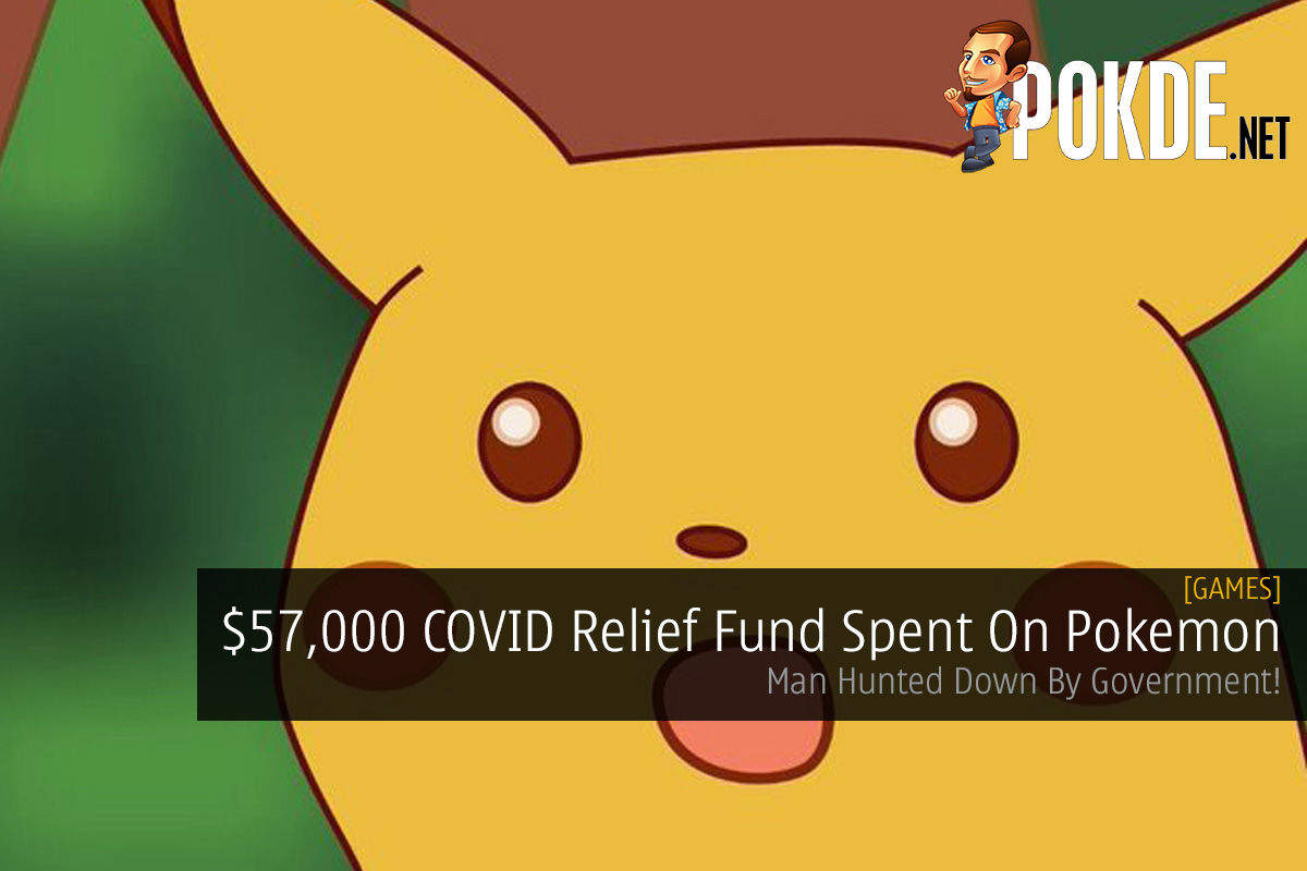 $57,000 COVID Relief Fund Spent On Pokemon — Man Hunted Down By Government! 13