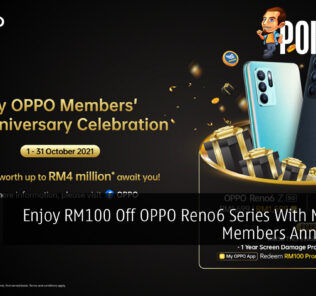 Enjoy RM100 Off OPPO Reno6 Series With My OPPO Members Anniversary 30