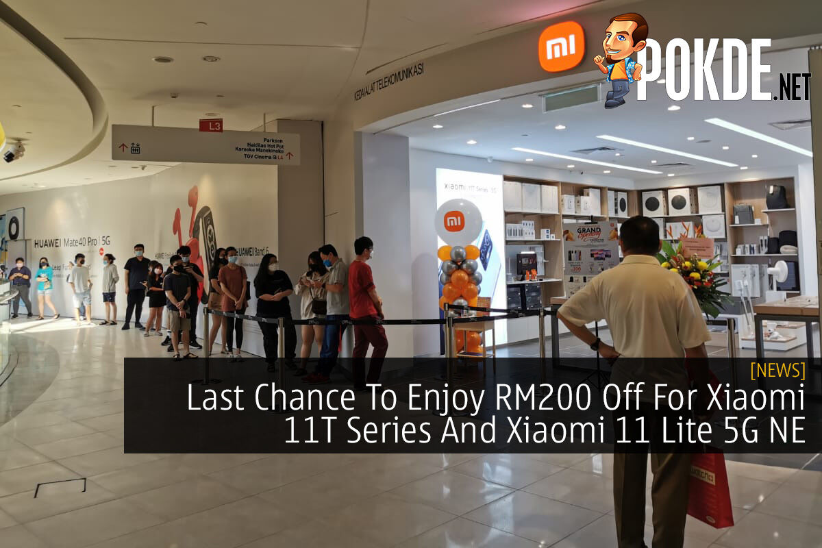 Last Chance To Enjoy RM200 Off For Xiaomi 11T Series And Xiaomi 11 Lite 5G NE 10