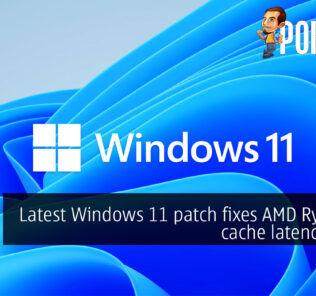 Latest Windows 11 patch fixes AMD Ryzen L3 cache latency issue