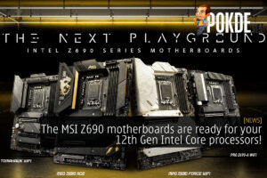 The MSI Z690 motherboards are here to help you get the most from your 12th Gen Intel Core processors! 38