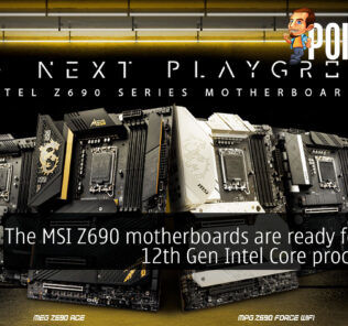 The MSI Z690 motherboards are here to help you get the most from your 12th Gen Intel Core processors! 27