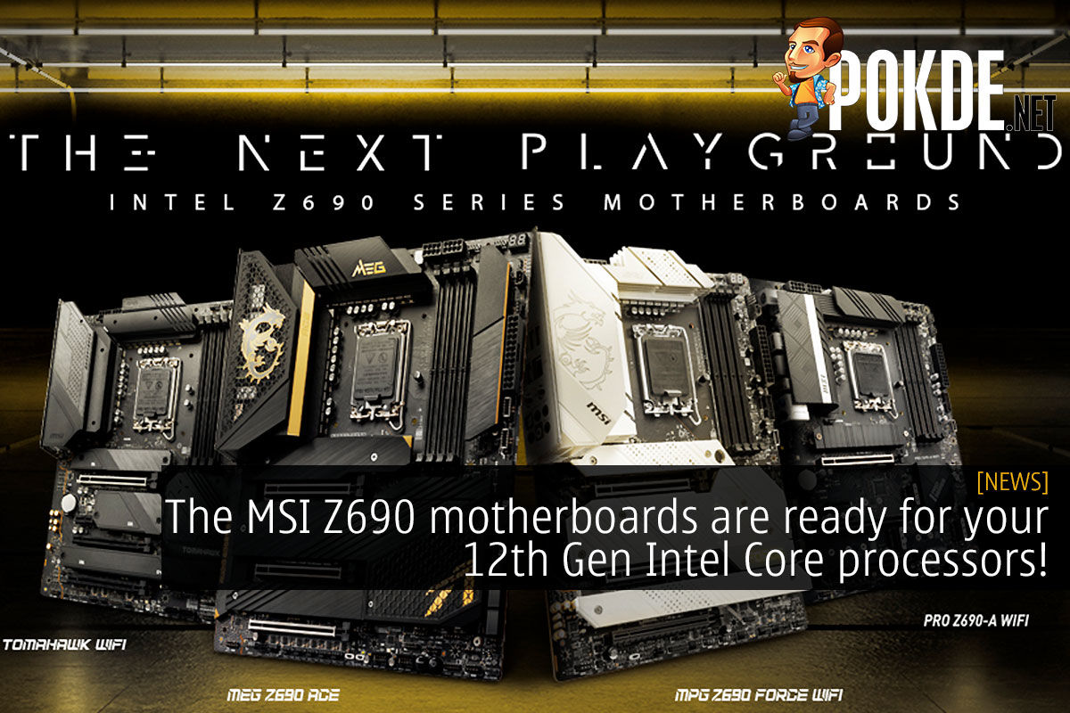 The MSI Z690 motherboards are here to help you get the most from your 12th Gen Intel Core processors! 8