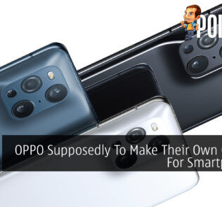 OPPO Supposedly To Make Their Own Chipset For Smartphones 23