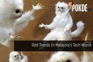 Odd Trends In Malaysia's Tech World 29