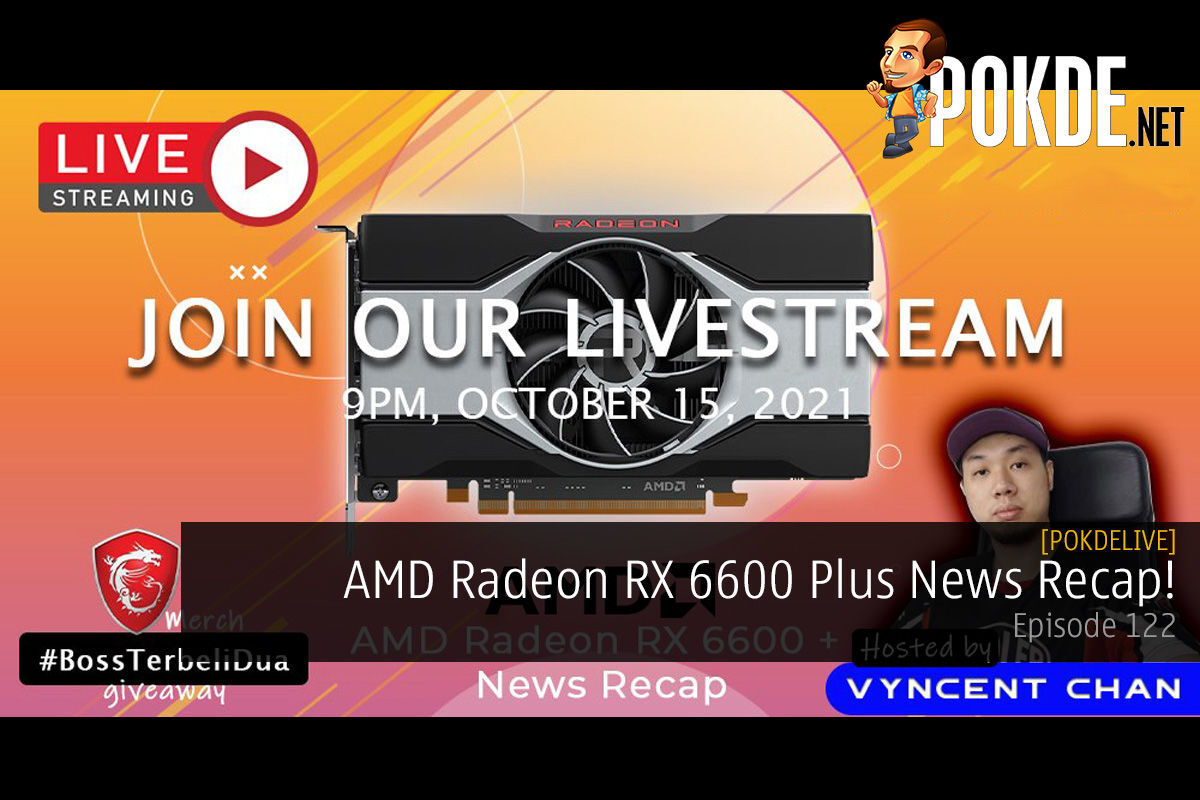 PokdeLIVE 122 — AMD Radeon RX 6600 Plus News Recap! 14