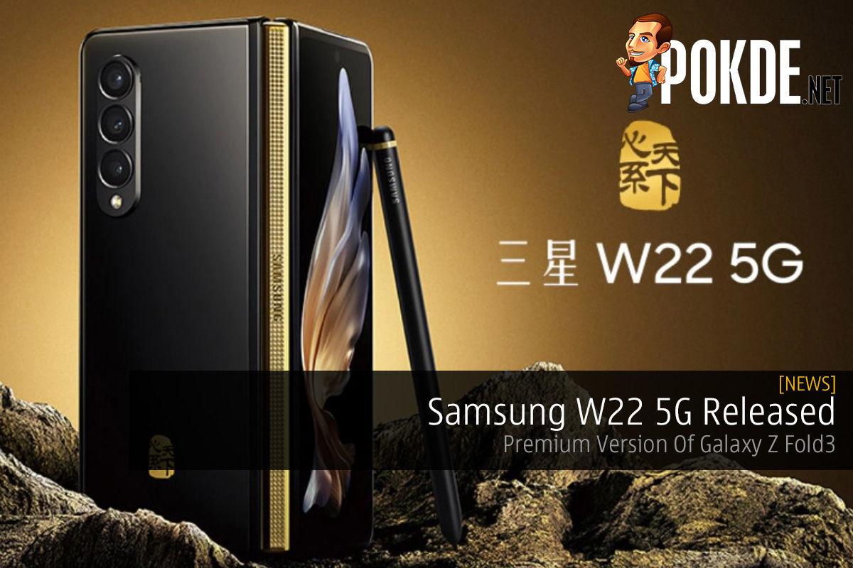 Samsung W22 5G Released — Premium Version Of Galaxy Z Fold3 5