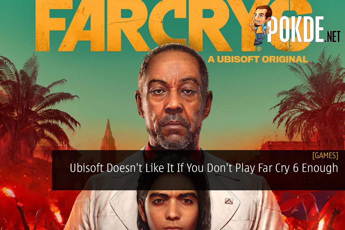Ubisoft Doesn't Like It If You Don't Play Far Cry 6 Enough 11