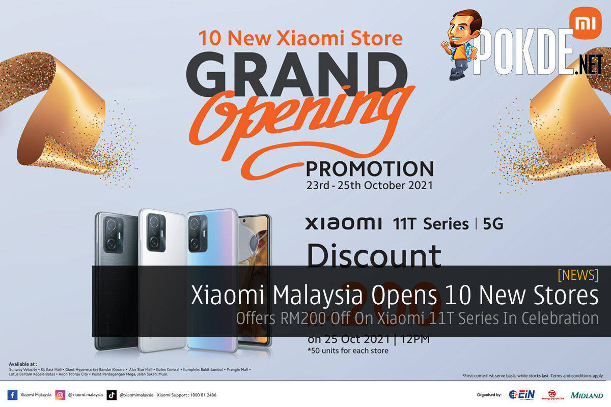 Xiaomi Malaysia Opens 10 New Stores — Offers RM200 Off On Xiaomi 11T Series In Celebration 11