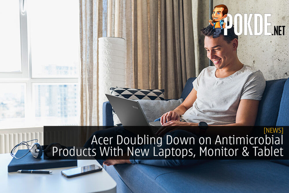 Acer Doubling Down on Antimicrobial Products With New Laptops, Monitor and Tablet