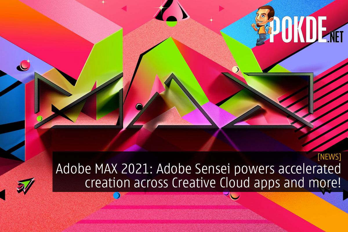 Adobe MAX 2021: Adobe Sensei powers accelerated creation across Creative Cloud apps and more! 7