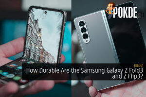 How Durable Are the Samsung Galaxy Z Fold3 and Z Flip3?