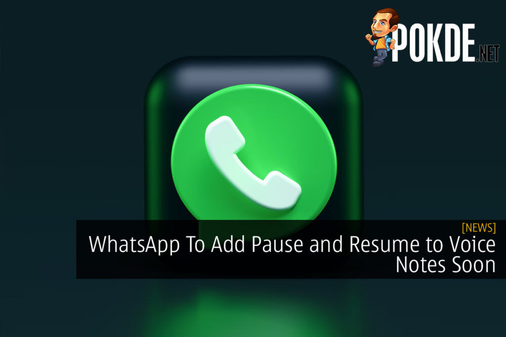WhatsApp To Add Pause and Resume to Voice Notes Soon