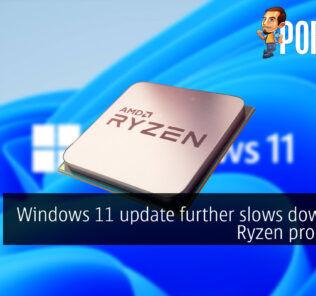 Windows 11 update further slows down AMD Ryzen processors 21